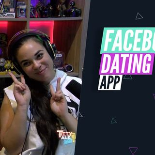 Titty Talk Show Ep 24 - Facebook Dating App