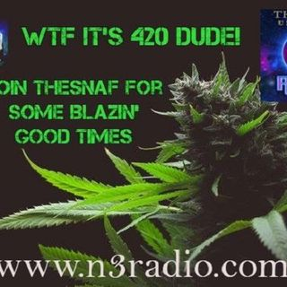 WTF THESNAF AND 420 SHOW