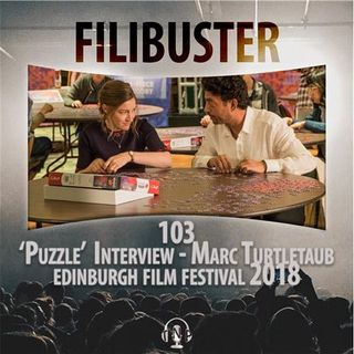 103 - 'Puzzle' Interview - Marc Turtletaub (EIFF 2018)