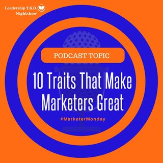 10 Traits That Make Marketers Great | Lakeisha McKnight