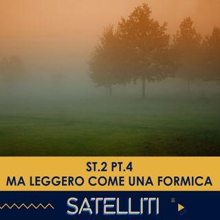 Satelliti ST.2 PT.4 - Ma leggero come una formica - 16/02/2021