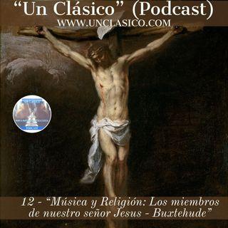 """12 - """"Música y Religión: Los miembros de nuestro señor Jesús: Buxtehude"""""""