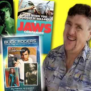 #355: Author Pat Jankiewicz on his companion books for Jaws, The Hulk, and Buck Rogers!