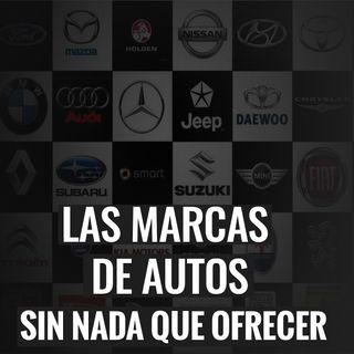 Las Marcas de autos SIN NADA QUE OFRECER