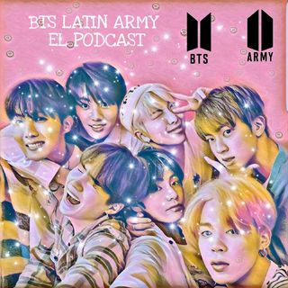 BTS Latin ARMY (Primer Podcast)