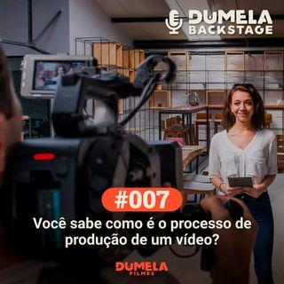 #007 - Você sabe como é o processo de produção de vídeo? Nós te ensinamos!