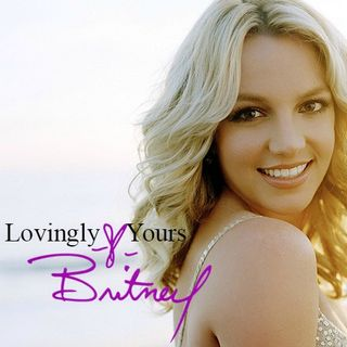 Loving yours, Britney