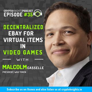 Episode 35- Decentralized eBay For Virtual Items in Video Games