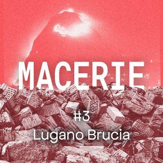 #3 - Lugano brucia