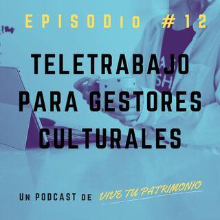 #12 Teletrabajo para gestores y emprendedores culturales