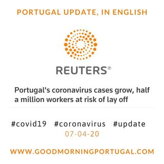 Covid19 Coronavirus Update 07-04-20 (For Portugal, in English)