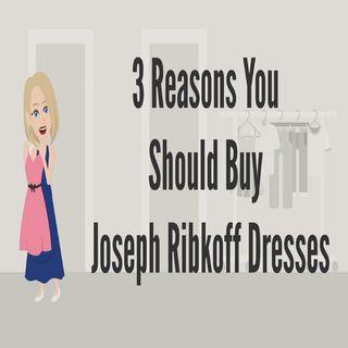 3 Reasons You Should Buy Joseph Ribkoff Dresses