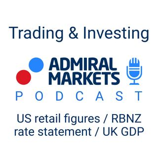 US retail figures, RBNZ rate statement and UK GDP take centre stage