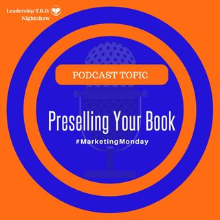 Preselling Your Book | Lakeisha McKnight