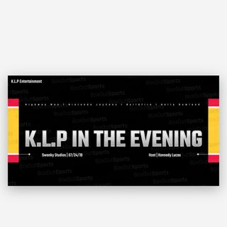 "K.L.P In The Evening-""Highway Men, Nintendo Joy-Cons, Kelly Rowland, Buildfire"