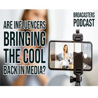 Are Influencers Bringing The Cool Back in Media? BP071621-183