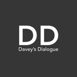 Davey's Dialogue - Episode 1