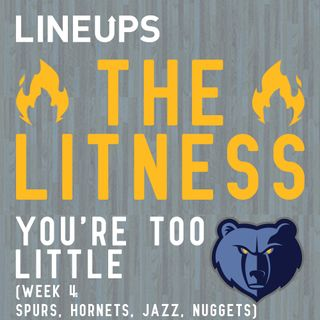 You're Too Little (Week 4: Spurs, Hornets, Jazz, Nuggets)