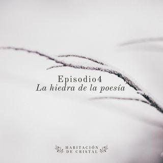 Episodio 4: La hiedra de la poesía
