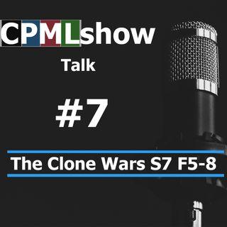 #7 The Clone Wars S7 F5-8