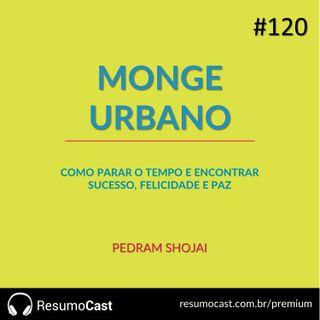 120 O monge urbano