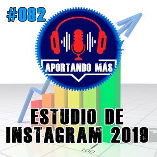 Estudio de Instagram 2019 | #082 - Aportandomas.com