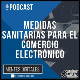 Medidas Sanitrias para el Comercio Electrónico | Mentes Digitales by Prospect Factory