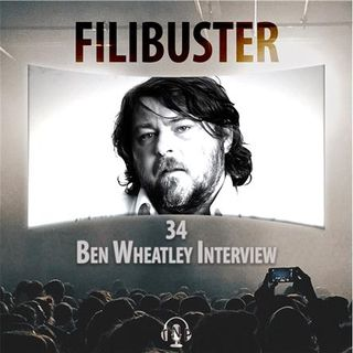 34 - Ben Wheatley Interview