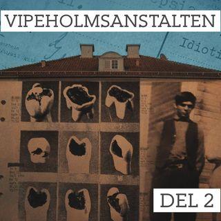 Del 2/5. Vipeholmsanstalten - Kariesexperimentet och barnen