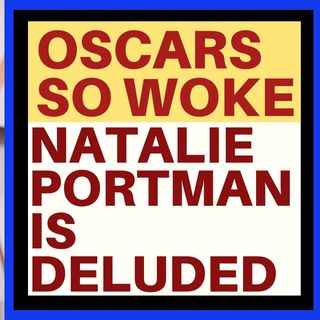 NATALIE PORTMAN'S RIDICULOUS WOKE OSCAR STATEMENT