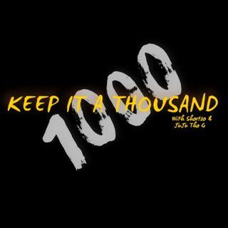 Keep It A Thousand