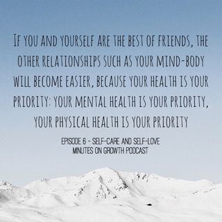 Self-Care & Self-Love ; Your Relationship with Your SELF
