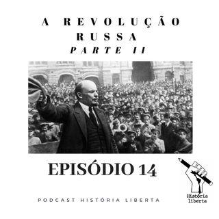 História Liberta 14 | A Revolução Russa com Marcio Lauria | Parte 2