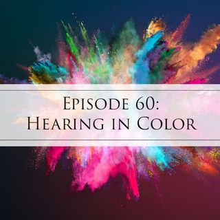 60: Hearing in Color