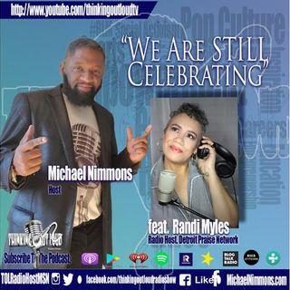 """We Are STILL Celebrating"" featuring Detroit Praise Network Host Randi Myles"