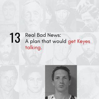 13 | Real Bad News