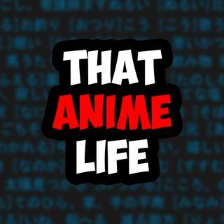 That Anime Life