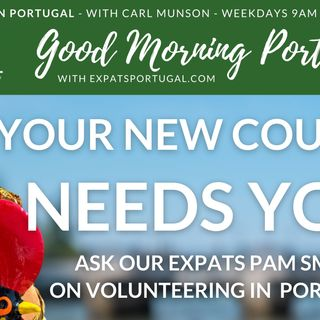 Your (new) country needs YOU! Volunteering in Portugal on the GMP!