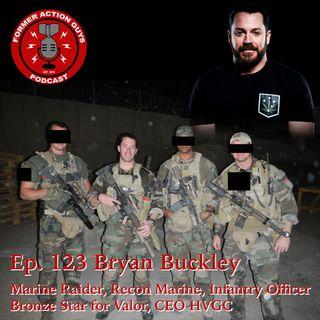Ep. 123 - Bryan Buckley - Marine Raider, Recon Marine, Infantry Officer, Bronze Star for Valor