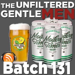Batch131: Russian River Happy Hops & Modern Times Orderville IPA