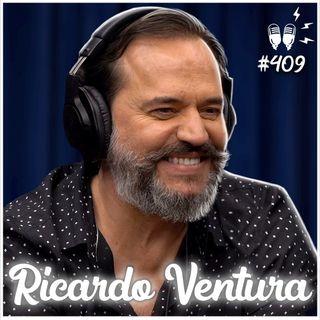 RICARDO VENTURA (NÃO MINTA PRA MIM) - Flow Podcast #409