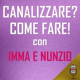 Puntata del 22/05/2020 - Canalizzare... come fare? Segui i consigli di Imma e Nunzio