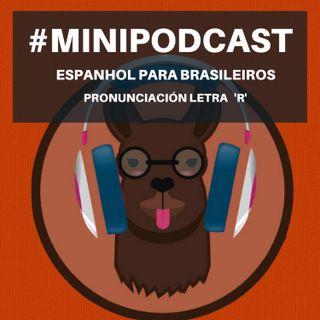 """Minipodcast: Espanhol para brasileiros (Letra """"R"""")"""