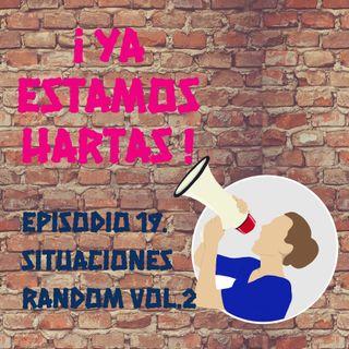 Episodio 19. Situaciones random vol. 2