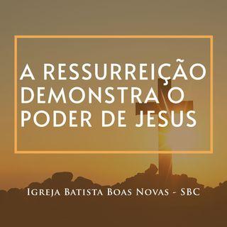 A ressurreição demonstra o poder de Jesus | Culto Online 12/04/20
