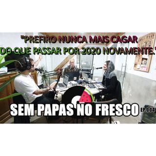 PREFIRO NUNCA MAIS CAGAR DO QUE PASSAR POR 2020 NOVAMENTE - 004