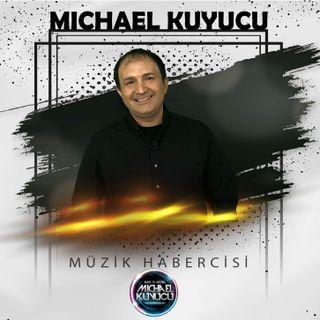 Michael Kuyucu ile Müzik Habercisi