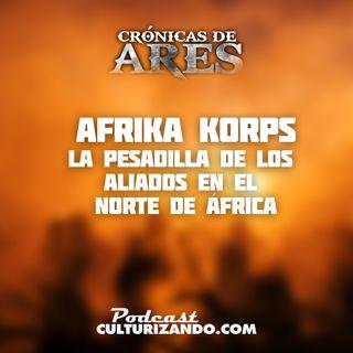 Afrika Korps: La pesadilla de los aliados en el norte de África • Historia Bélica • Culturizando