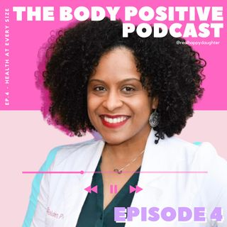 Episode 4 - Health At Every Size with Dr. Lisa Folden