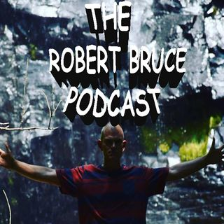 The Robert Bruce Podcast